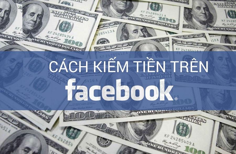 Hình thức kiếm tiền online dựa vào Facebook cũng từ đó mà nở rộ.
