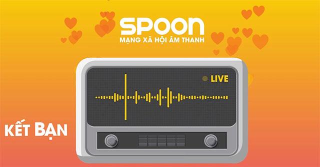 Spoon Radio: Mạng xã hội âm thanh đầy thú vị cho giới trẻ