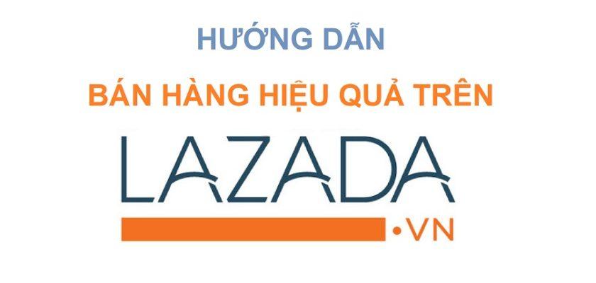 Đăng ký bán hàng trên Lazada: Hướng dẫn và lời khuyên