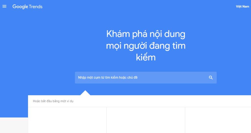 Google Trend là công cụ nghiên cứu từ khóa được nhiều người tin dùng.